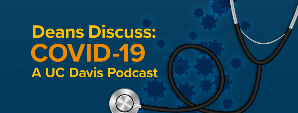 Deans Discuss: COVID-19 Podcast