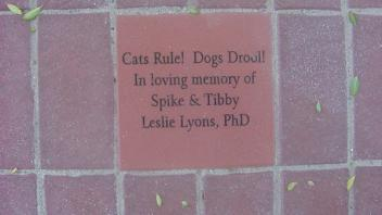 Cats Rule! Dogs Drool! In loving memory of Spike & Tibby. Leslie Lyons, Ph.D.