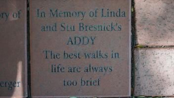 In Memory of Linda and Stu Bresnick's ADDY The best walks in life are always too brief