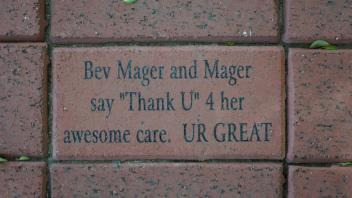 "Bev Mager and Mager  say ""Thank U"" 4 her awesome care.  UR GREAT"